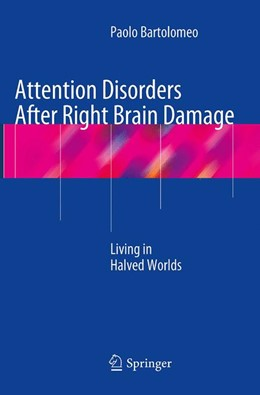 Abbildung von Bartolomeo | Attention Disorders After Right Brain Damage | Softcover reprint of the original 1st ed. 2014 | 2016 | Living in Halved Worlds