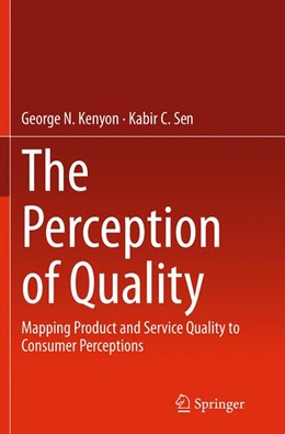 Abbildung von Kenyon / Sen | The Perception of Quality | Softcover reprint of the original 1st ed. 2015 | 2016 | Mapping Product and Service Qu...