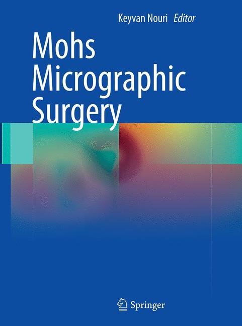 Abbildung von Nouri | Mohs Micrographic Surgery | Softcover reprint of the original 1st ed. 2012 | 2016