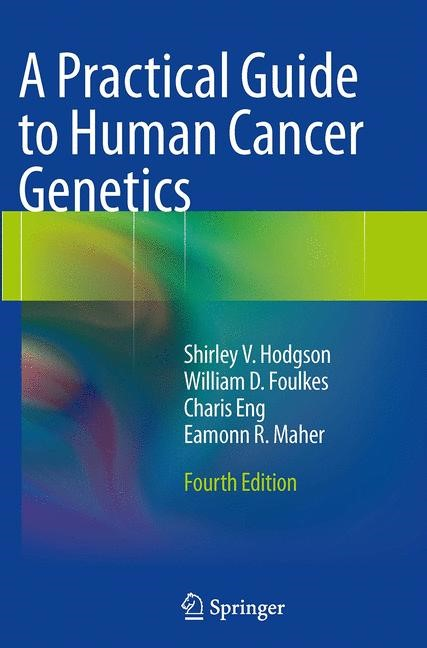 Abbildung von Hodgson / Foulkes / Eng | A Practical Guide to Human Cancer Genetics | Softcover reprint of the original 4th ed. 2014 | 2016
