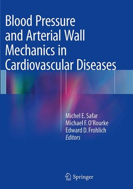 Abbildung von Safar / O'Rourke / Frohlich | Blood Pressure and Arterial Wall Mechanics in Cardiovascular Diseases | Softcover reprint of the original 1st ed. 2014 | 2016