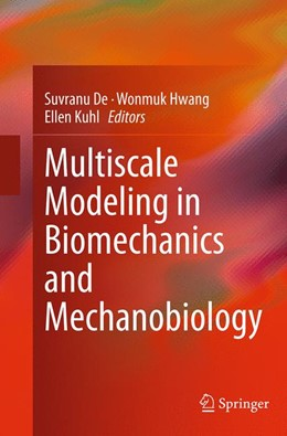 Abbildung von De / Hwang / Kuhl | Multiscale Modeling in Biomechanics and Mechanobiology | Softcover reprint of the original 1st ed. 2015 | 2016