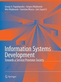Abbildung von Papadopoulos / Wojtkowski / Wrycza / Zupancic | Information Systems Development | Softcover reprint of the original 1st ed. 2010 | 2016