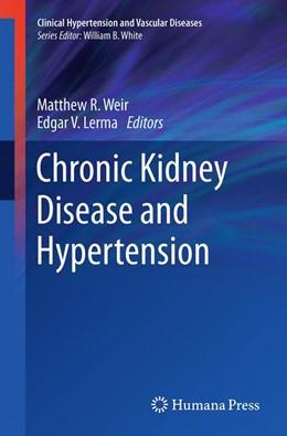 Abbildung von Weir / Lerma | Chronic Kidney Disease and Hypertension | Softcover reprint of the original 1st ed. 2015 | 2016