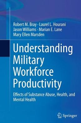 Abbildung von Bray / Hourani / Williams   Understanding Military Workforce Productivity   Softcover reprint of the original 1st ed. 2014   2016
