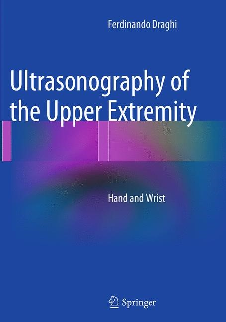 Abbildung von Draghi   Ultrasonography of the Upper Extremity   Softcover reprint of the original 1st ed. 2014   2016