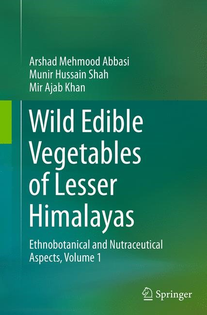 Wild Edible Vegetables of Lesser Himalayas | Abbasi / Shah / Khan | Softcover reprint of the original 1st ed. 2015, 2016 | Buch (Cover)