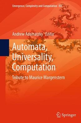 Abbildung von Adamatzky   Automata, Universality, Computation   Softcover reprint of the original 1st ed. 2015   2016   Tribute to Maurice Margenstern   12