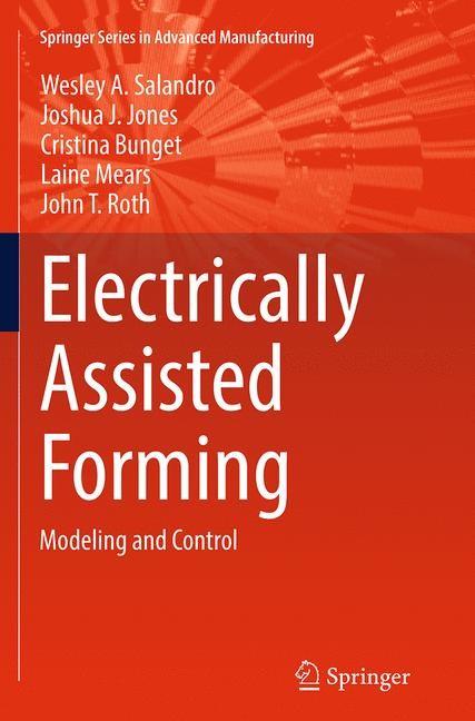 Abbildung von Salandro / Jones / Bunget | Electrically Assisted Forming | Softcover reprint of the original 1st ed. 2015 | 2016