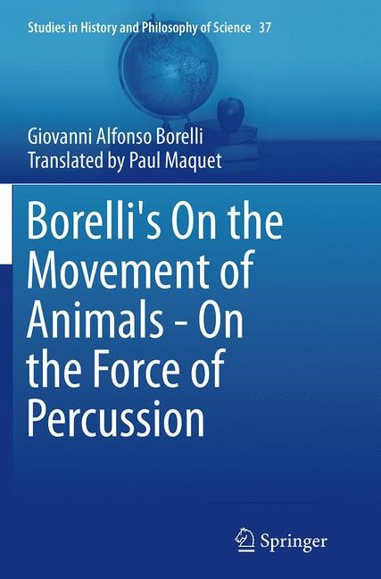 Borelli's On the Movement of Animals - On the Force of Percussion | Borelli | Softcover reprint of the original 1st ed. 2015, 2016 | Buch (Cover)