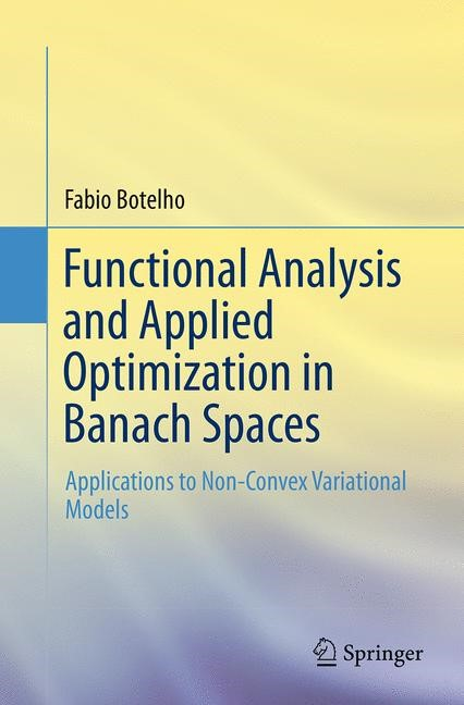Functional Analysis and Applied Optimization in Banach Spaces | Botelho | Softcover reprint of the original 1st ed. 2014, 2016 | Buch (Cover)