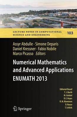 Abbildung von Abdulle / Deparis / Kressner / Nobile / Picasso   Numerical Mathematics and Advanced Applications - ENUMATH 2013   Softcover reprint of the original 1st ed. 2015   2016   Proceedings of ENUMATH 2013, t...   103
