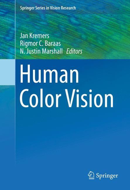 Abbildung von Kremers / Baraas / Marshall | Human Color Vision | 1st ed. 2016 | 2016