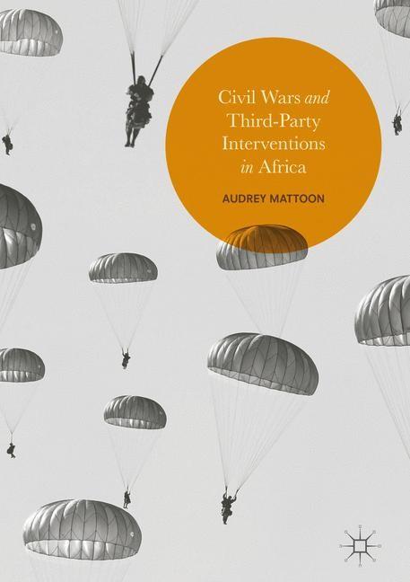 Abbildung von Mattoon | Civil Wars and Third-Party Interventions in Africa | 1st ed. 2017 | 2017