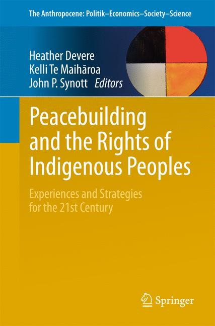 Abbildung von Devere / Te Maiharoa / Synott | Peacebuilding and the Rights of Indigenous Peoples | 1st ed. 2017 | 2016