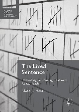 Abbildung von Hall | The Lived Sentence | 1st ed. 2016 | 2017 | Rethinking Sentencing, Risk an...