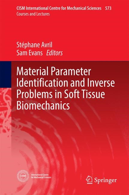 Abbildung von Avril / Evans | Material Parameter Identification and Inverse Problems in Soft Tissue Biomechanics | 1st ed. 2017 | 2016