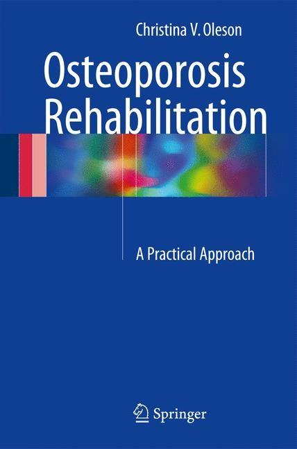 Osteoporosis Rehabilitation | Oleson | 1st ed. 2017, 2017 | Buch (Cover)