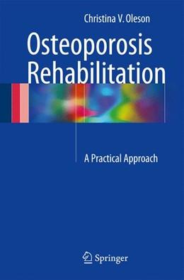 Abbildung von Oleson | Osteoporosis Rehabilitation | 1st ed. 2017 | 2017 | A Practical Approach