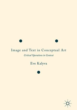 Abbildung von Kalyva | Image and Text in Conceptual Art | 1st ed. 2016 | 2017 | Critical Operations in Context