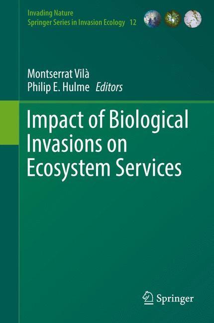 Abbildung von Vilà / Hulme | Impact of Biological Invasions on Ecosystem Services | 1st ed. 2017 | 2017