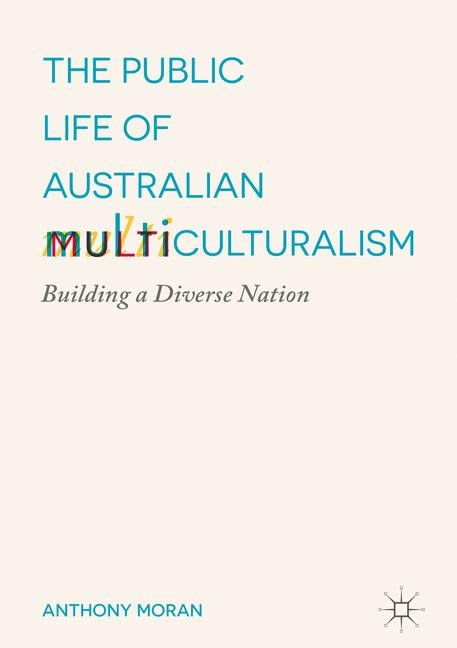 The Public Life of Australian Multiculturalism | Moran | 1st ed. 2017, 2016 | Buch (Cover)