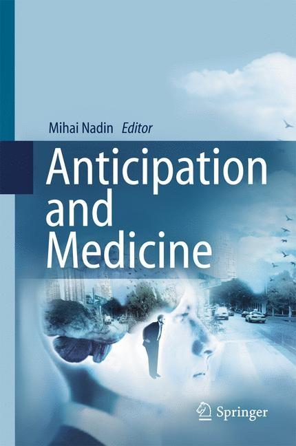 Abbildung von Nadin   Anticipation and Medicine   1st ed. 2017   2016