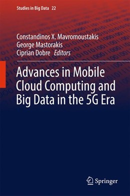 Abbildung von Mavromoustakis / Mastorakis / Dobre | Advances in Mobile Cloud Computing and Big Data in the 5G Era | 1st ed. 2017 | 2016 | 22