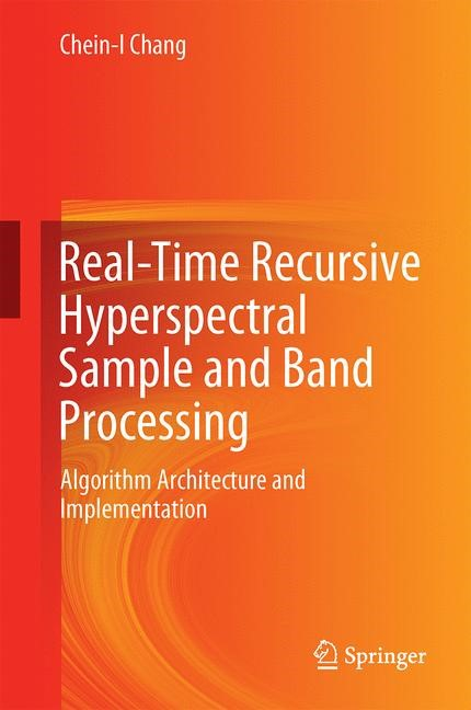 Abbildung von Chang | Real-Time Recursive Hyperspectral Sample and Band Processing | 1st ed. 2017 | 2017