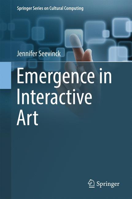 Abbildung von Seevinck | Emergence in Interactive Art | 1st ed. 2017 | 2017