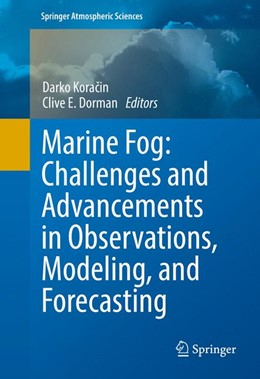 Abbildung von Koracin / Dorman | Marine Fog: Challenges and Advancements in Observations, Modeling, and Forecasting | 1st ed. 2017 | 2017 | Challenges and Advancements in...