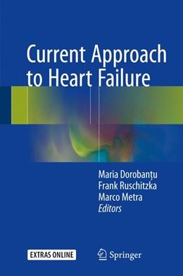 Abbildung von Dorobantu / Ruschitzka / Metra   Current Approach to Heart Failure   1st ed. 2016   2017