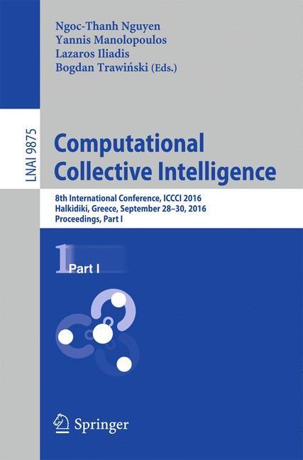 Abbildung von Nguyen / Manolopoulos / Iliadis / Trawinski | Computational Collective Intelligence | 1st ed. 2016 | 2016