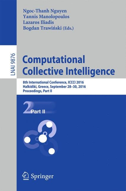 Abbildung von Nguyen / Iliadis / Manolopoulos / Trawinski | Computational Collective Intelligence | 1st ed. 2016 | 2016