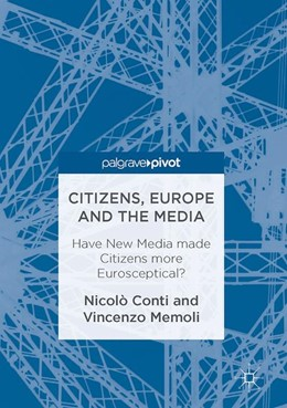 Abbildung von Conti / Memoli | Citizens, Europe and the Media | 1st ed. 2016 | 2016 | Have New Media made Citizens m...