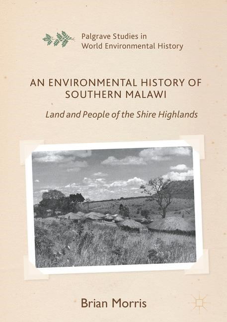 Abbildung von Morris | An Environmental History of Southern Malawi | 1st ed. 2016 | 2016