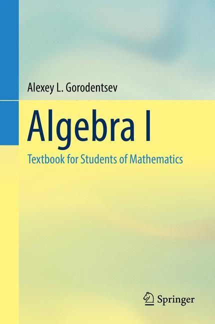 Abbildung von Gorodentsev   Algebra I   1st ed. 2016   2016