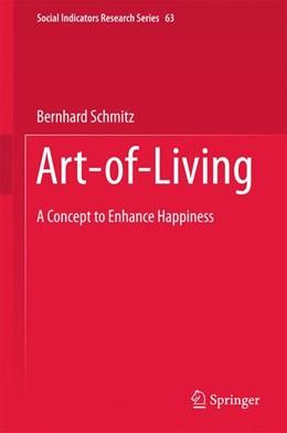 Abbildung von Schmitz | Art-of-Living | 1st ed. 2016 | 2016 | A Concept to Enhance Happiness | 63