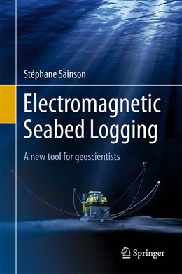 Abbildung von Sainson | Electromagnetic Seabed Logging | 1st ed. 2017 | 2017 | A new tool for geoscientists