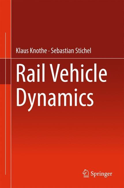 Abbildung von Knothe / Stichel | Rail Vehicle Dynamics | 1st ed. 2017 | 2016