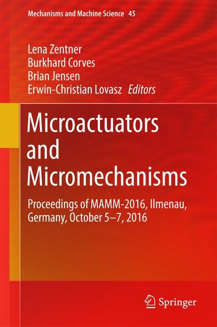 Abbildung von Zentner / Corves / Jensen / Lovasz | Microactuators and Micromechanisms | 1st ed. 2017 | 2016