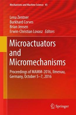 Abbildung von Zentner / Corves / Jensen / Lovasz | Microactuators and Micromechanisms | 1st ed. 2017 | 2016 | Proceedings of MAMM-2016, Ilme... | 45