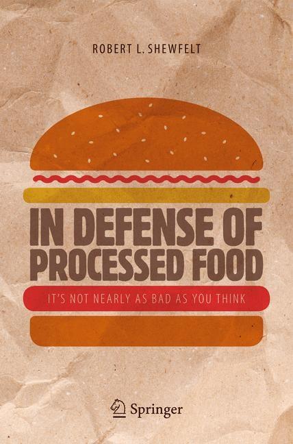 Abbildung von Shewfelt | In Defense of Processed Food | 1st ed. 2017 | 2016