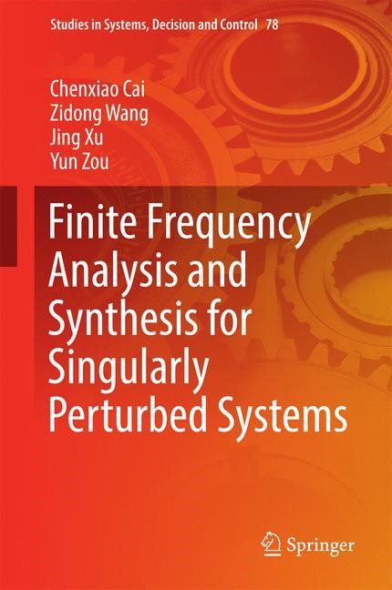 Abbildung von Cai / Wang / Xu | Finite Frequency Analysis and Synthesis for Singularly Perturbed Systems | 1st ed. 2017 | 2016