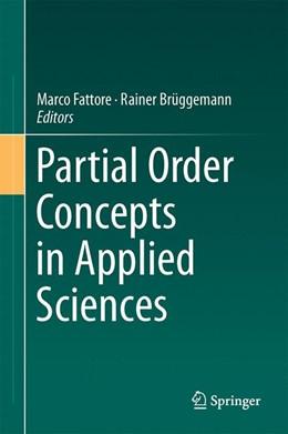 Abbildung von Fattore / Bruggemann | Partial Order Concepts in Applied Sciences | 1st ed. 2017 | 2016