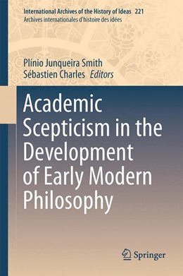 Abbildung von Smith / Charles | Academic Scepticism in the Development of Early Modern Philosophy | 1st ed. 2017 | 2017 | 221