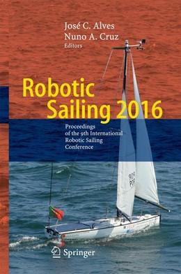 Abbildung von Alves / Cruz | Robotic Sailing 2016 | 1st ed. 2017 | 2016 | Proceedings of the 9th Interna...