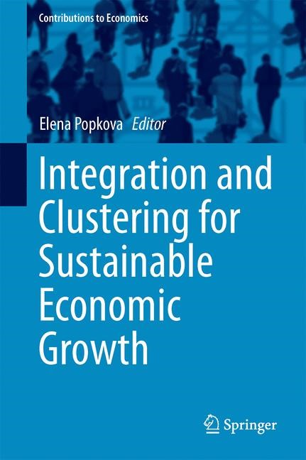 Abbildung von Popkova / Sukhova / Rogachev / Tyurina / Boris / Parakhina | Integration and Clustering for Sustainable Economic Growth | 1st ed. 2017 | 2017