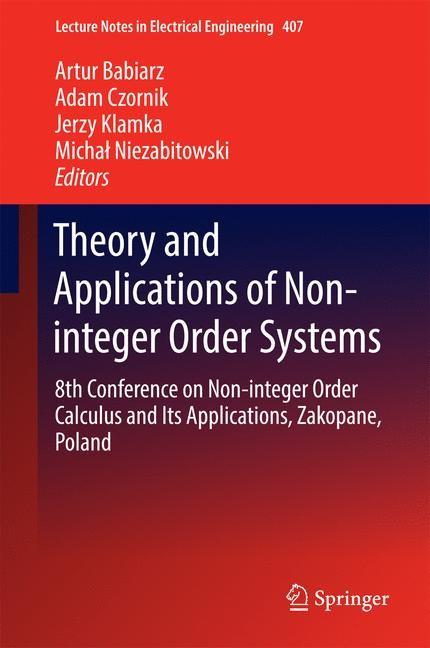 Abbildung von Babiarz / Czornik / Klamka / Niezabitowski | Theory and Applications of Non-integer Order Systems | 1st ed. 2017 | 2016