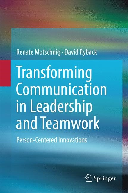 Transforming Communication in Leadership and Teamwork | Motschnig / Ryback | 1st ed. 2016, 2016 | Buch (Cover)